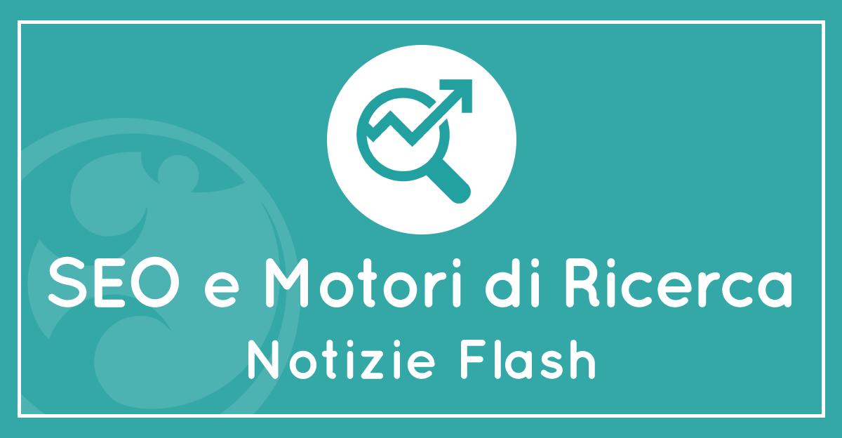 Notizie flash su SEO e motori di ricerca